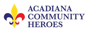 Acadiana Community Heroes - Acadiana Heroes recognizes one deserving person or non-profit organization and awards them $3000 from Giles Automotive for their hard work and for giving of themselves to the community.