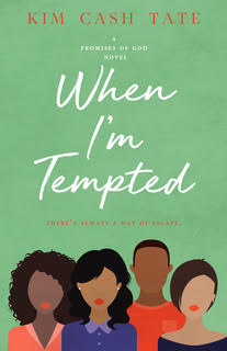 WHEN I'M TEMPTED (A PROMISES OF GOD NOVEL) (VOLUME 3) by Kim Cash Tate_Cover.jpg