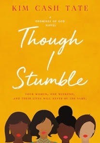 THOUGH I STUMBLE (A PROMISES OF GOD NOVEL) by Kim Cash Tate_cover.jpg