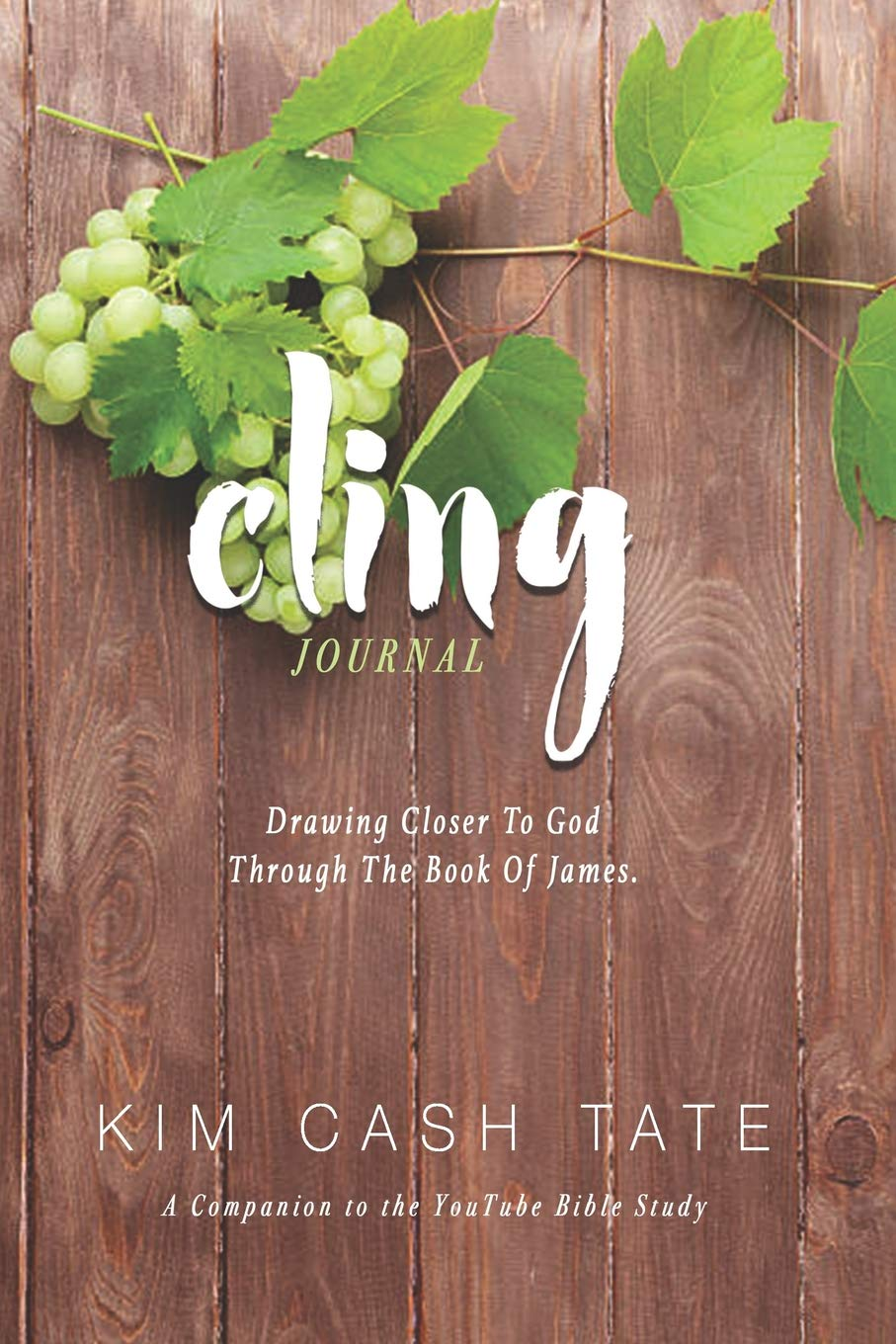 Cling Journal: Drawing Closer to God Through the Book of James by Kim Cash Tate_Cover.jpg