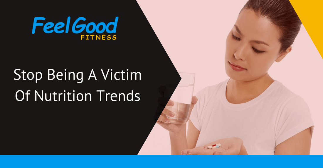 stop being a victim of nutrition trends blog title.png