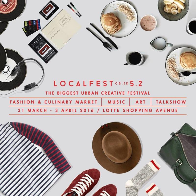 LocalFest 5.2 - Venue: Lotte Shopping Avenue - LG Floor, Jakarta - IndonesiaDate: 31 March - 3 April 2016Booth: A29