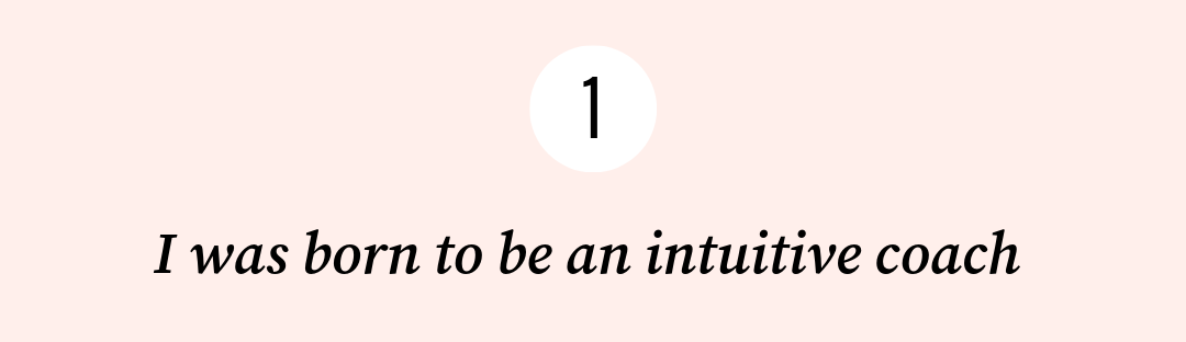 I was born to be an intuitive coach, and.png