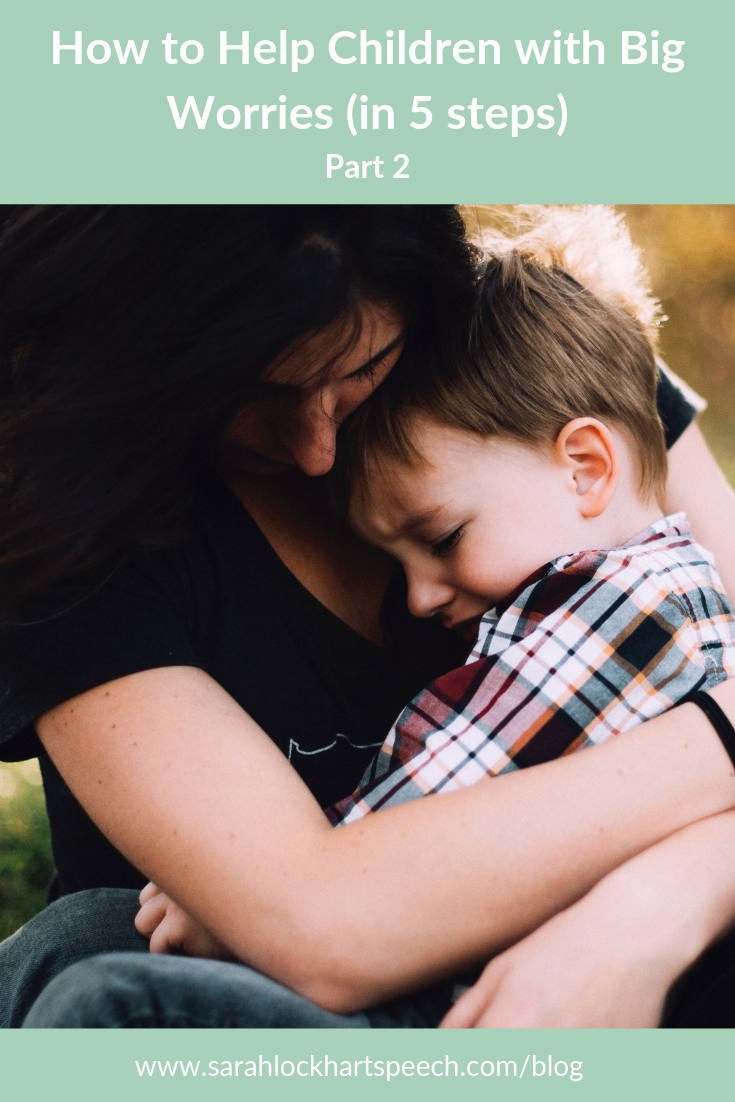 Need help helping a child with big worries? Here are some tips from a speech-language pathologist.