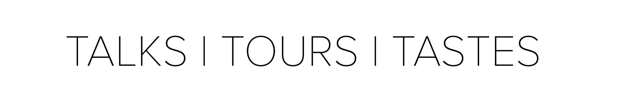 Talks - Tours - Tastes2.png