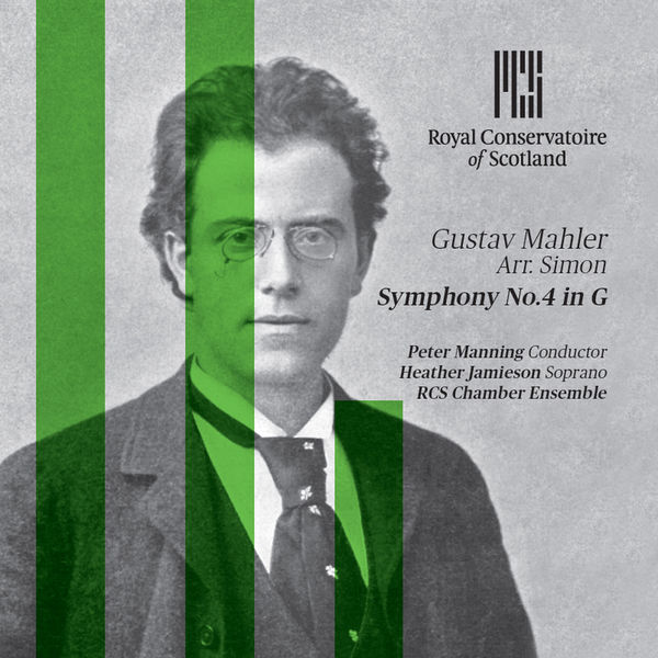 GUSTAV MAHLER SYMPHONY NO.4 IN G   Released: March 2015  Performer: Heather Jamieson (soprano)  Conductor: Peter Manning  Orchestra: RCS Chamber Ensemble  Composer: Gustav Mahler