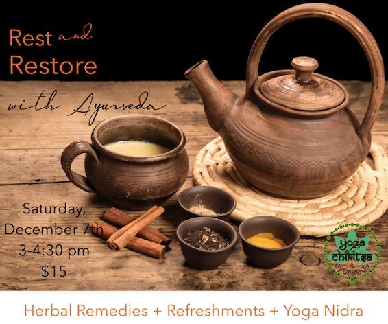 Rest and Restore with Ayurveda  w/ Katherine Galligan & Nahla Tebcherany Saturday, December 7th 3–4:30pm  $15