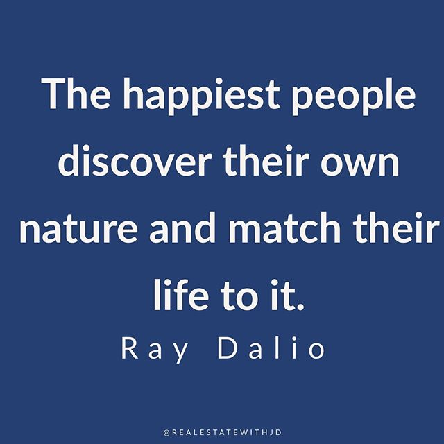 How many of you are happy or fulfilled? 🤔  In Real Estate I get the opportunity to talk to so many different types of people. People with all sorts of different backgrounds and various personality types.   I meet people who love what they do, are indifferent, and I meet others that are miserable. 🤷🏾♂️  One of the things that I love about this quote is that it relates to one's individual nature.   I've come to believe and agree that what we do in life and our happiness while doing it is best optimized by aligning it with who we are as people.  Take me for example. I'm a people person and if I wasn't I probably wouldn't be very successful as a Realtor or Coach. 💯  Everyone is different so it makes sense that our paths should be.   If you feel like Real Estate is your thing and it's been calling you, I would suggest you answer.  After all no one just likes to hear the phone ring. 😉   Feel free to message me if you want tips in getting started! 