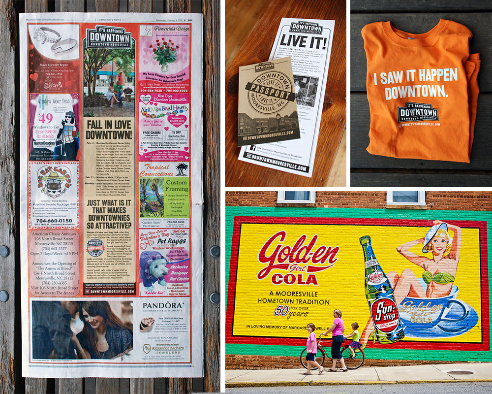 FINAL:  Next it was time to promote Downtown as a destination.  Clockwise from the left: 1.  By working closely with the pubs we advertised in, we were able to create uniquely  branded templates.   2.  Our  award-winning program  to celebrate fans of Downtown Mooresville.  3.  Our first piece of  Downtown merch .  4.  We created a  photobank  of amazing images that we could use to show folks what we saw in Downtown Mooresville.