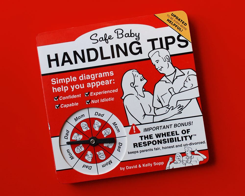 FINAL:  The cover of the expanded version of   Safe Baby Handling Tips.   On the cover is a miniature, simplified version of another product I designed for Wrybaby – The Wheel of Responsibility.