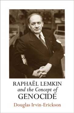 Raphaël Lemkin and the Concept of Genocide