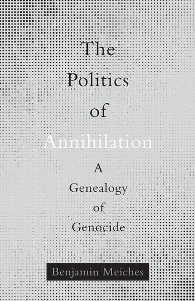 The Politics of Annihilation
