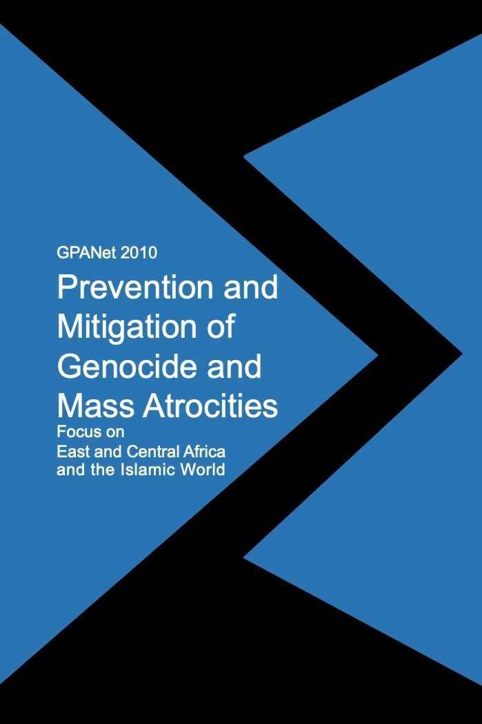 Tetsushi Ogata, ed. GPANet 2010: Prevention and Mitigation of Genocide and Mass Atrocities Focus on East and Central Africa and the Islamic World. -