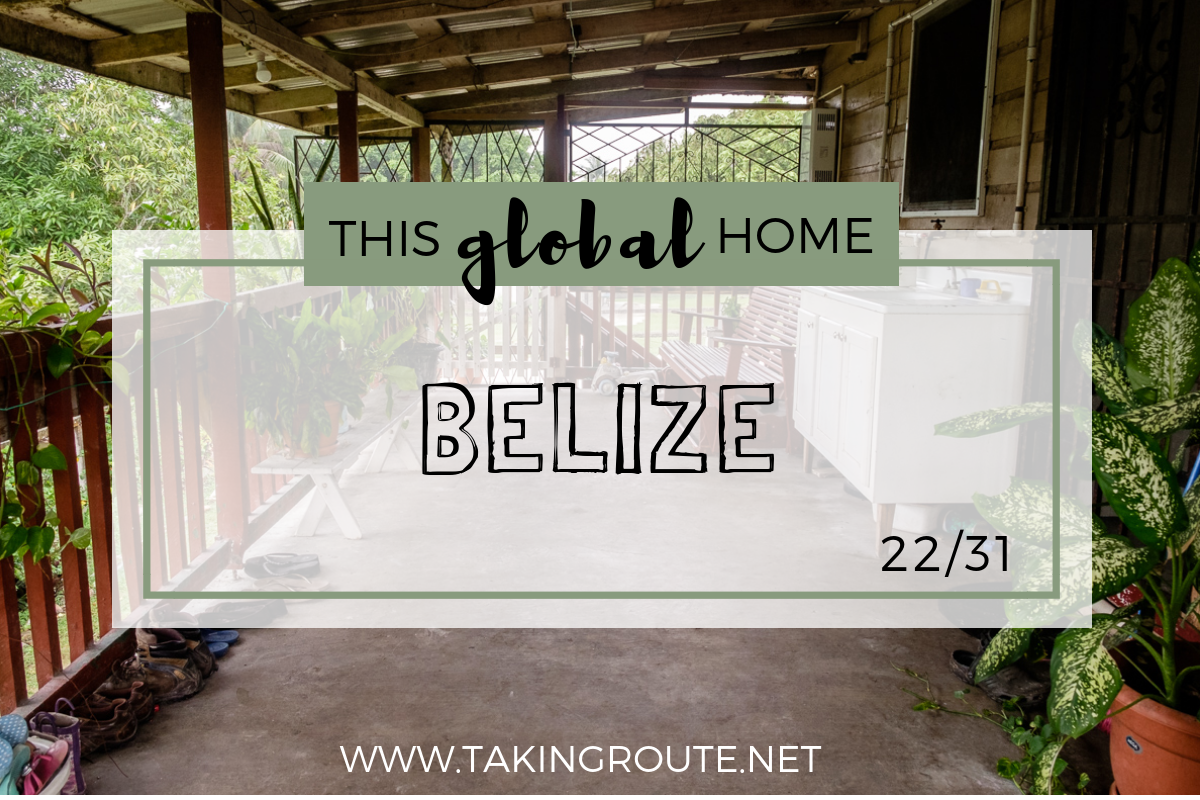 This-Global-Home_-Belize-Take-a-sneak-peak-into-expat-folks-living-outside-their-passport-country-homes-around-the-world.-www.takingroute.net_.png