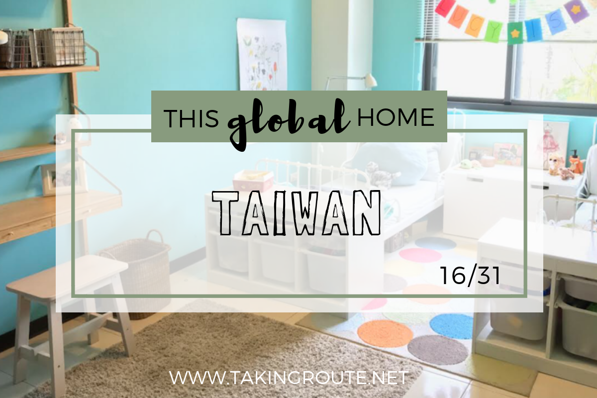 This-Global-Home_-Taiwan-Take-a-sneak-peak-into-expat-folks-living-outside-their-passport-country-homes-around-the-world.-www.takingroute.net-2.png