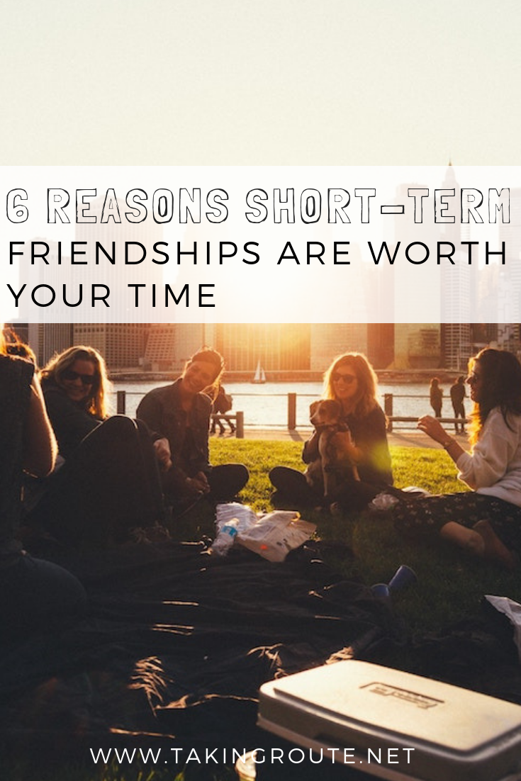6-Reasons-Short-Term-Friendships-Are-Worth-Your-Time-TakingRoute.net_.png