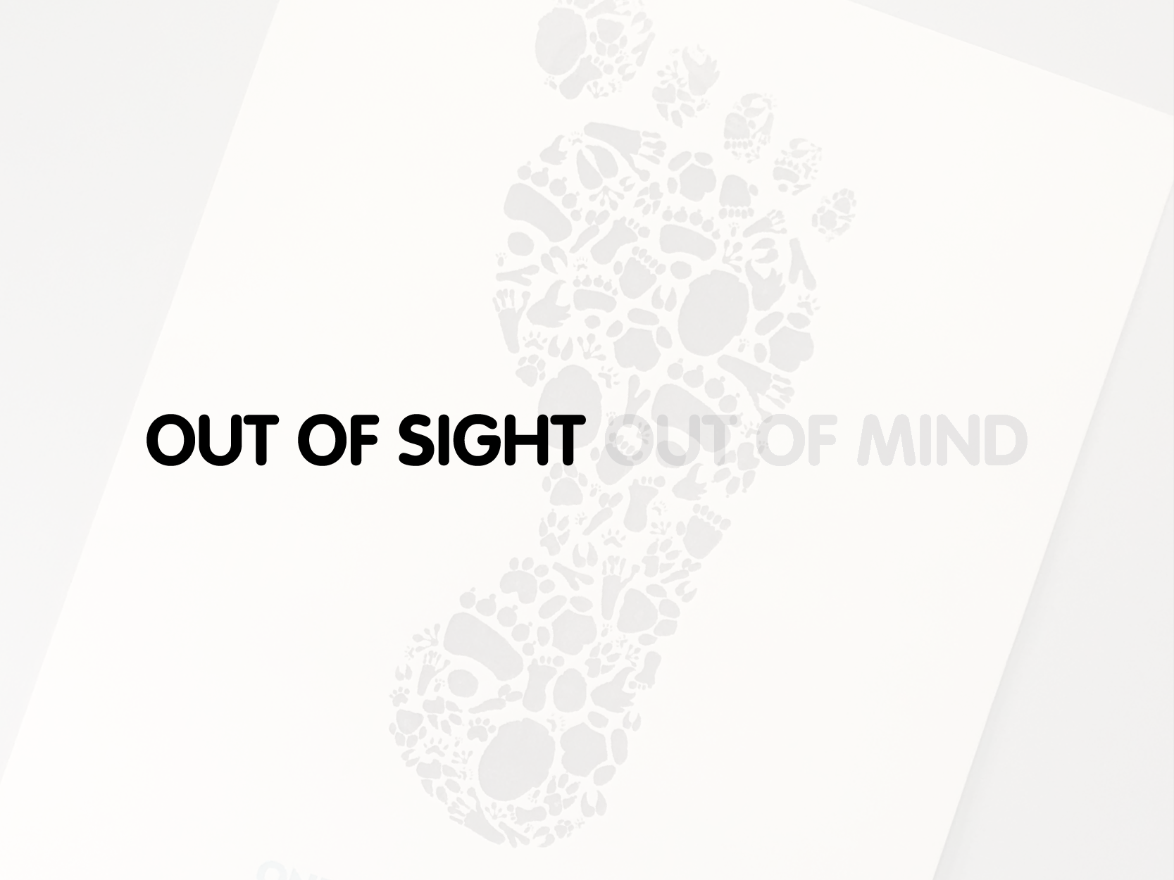 Out of Sight Out of Mind Posters