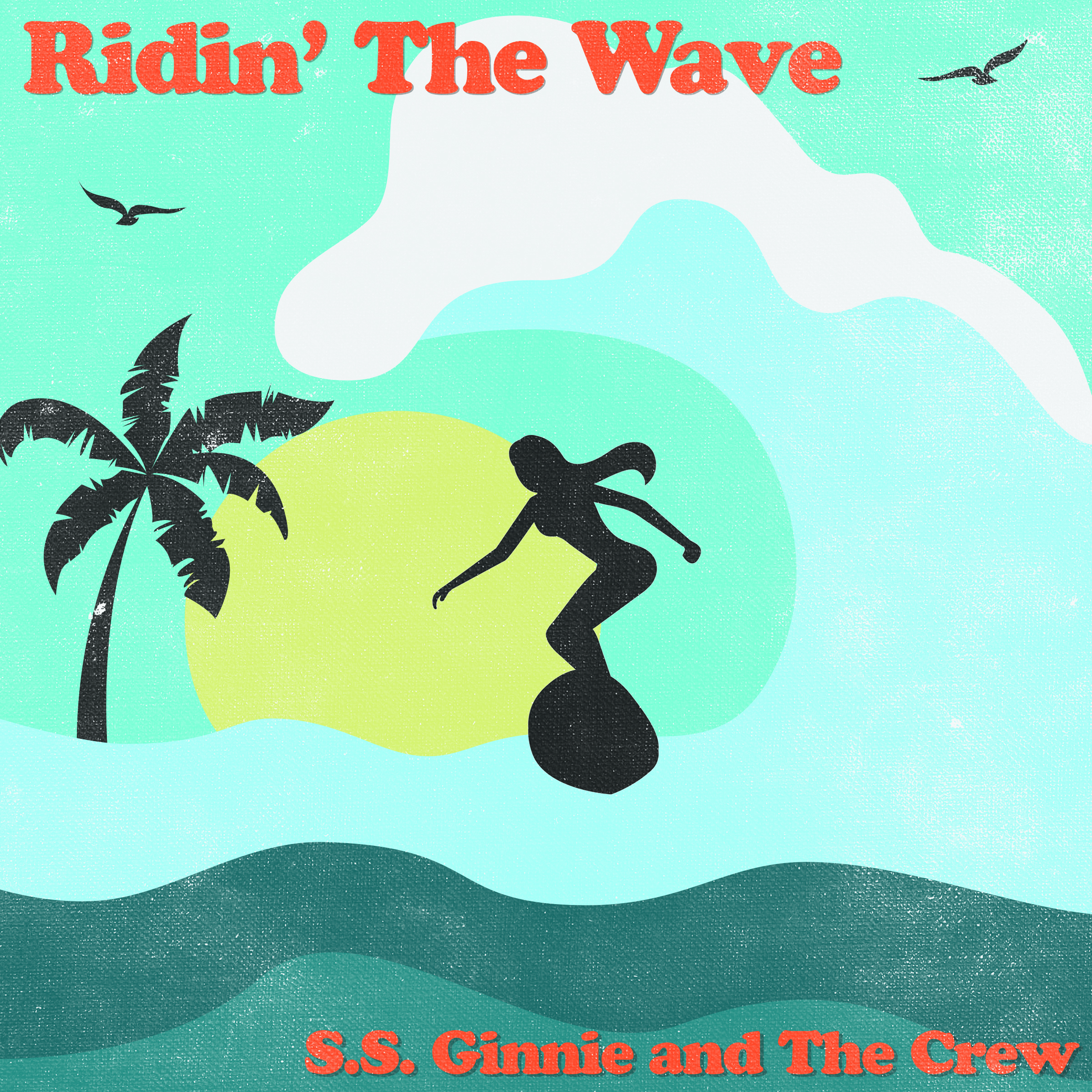 S.S. Ginnie and The Crew - Ridin' the Wave (Official Artwork).jpg