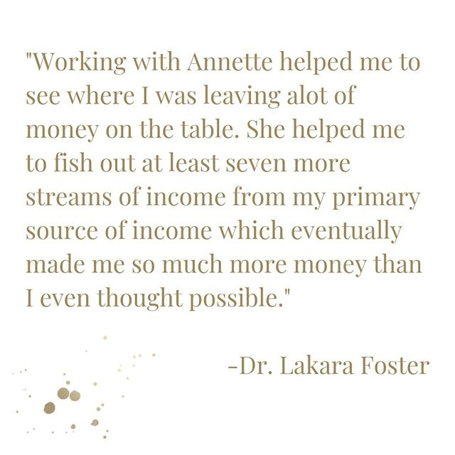 """She helped me to fish our at least seven more streams of income"""