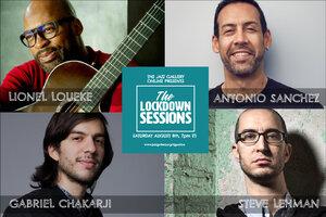 TJG Online Lockdown Sessions, Vol. 17: Antonio Sanchez, Lionel Loueke, Steve Lehman, Gabriel Chakarji,