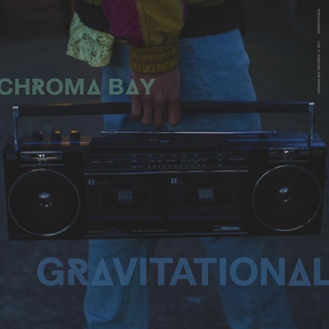 Chroma Bay Gravitational (Try Concept Remix)