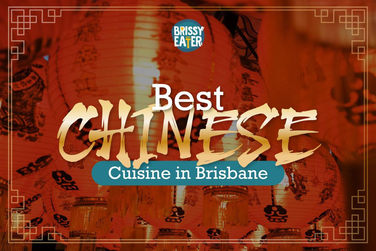 Top Chinese Restaurants In Brisbane Brissy Eater