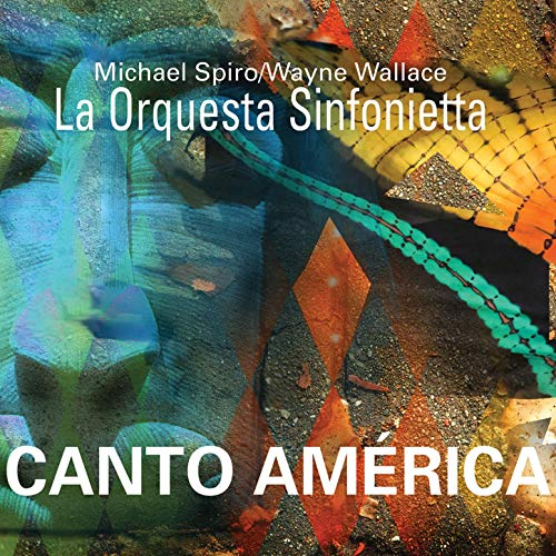 Michael Spiro & Wayne Wallace - Canto America    Percussion and Vocals
