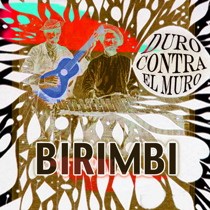 Birimbi - Duro Contra El Muro    Percussion and Vocals