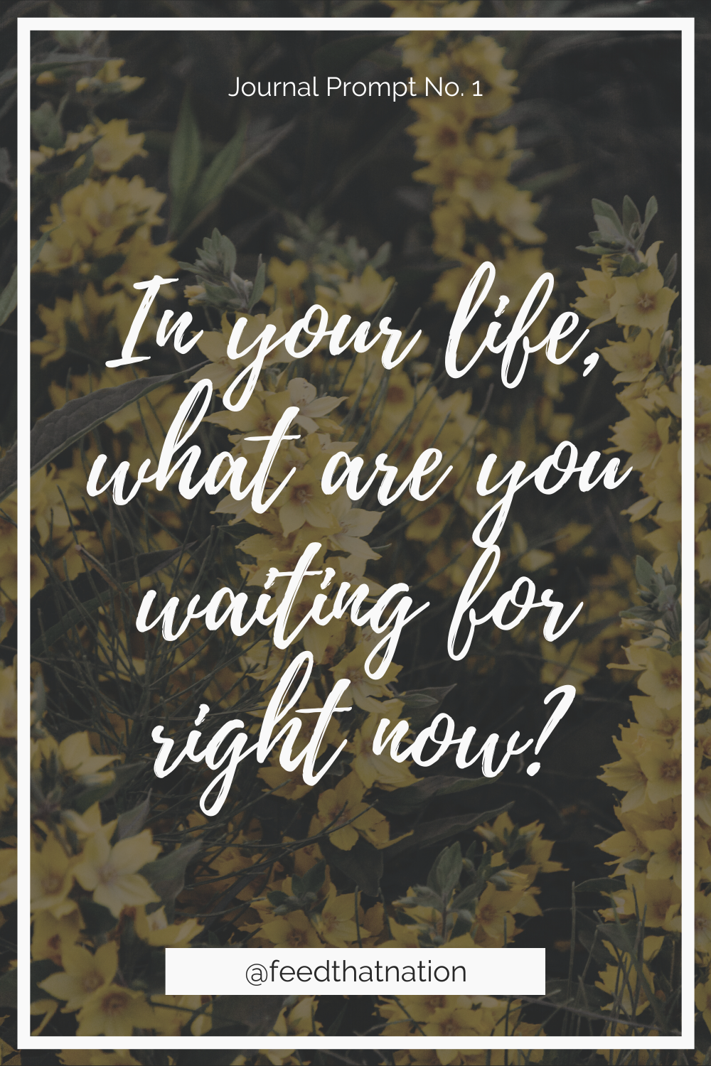 In your life, what are you waiting for right now
