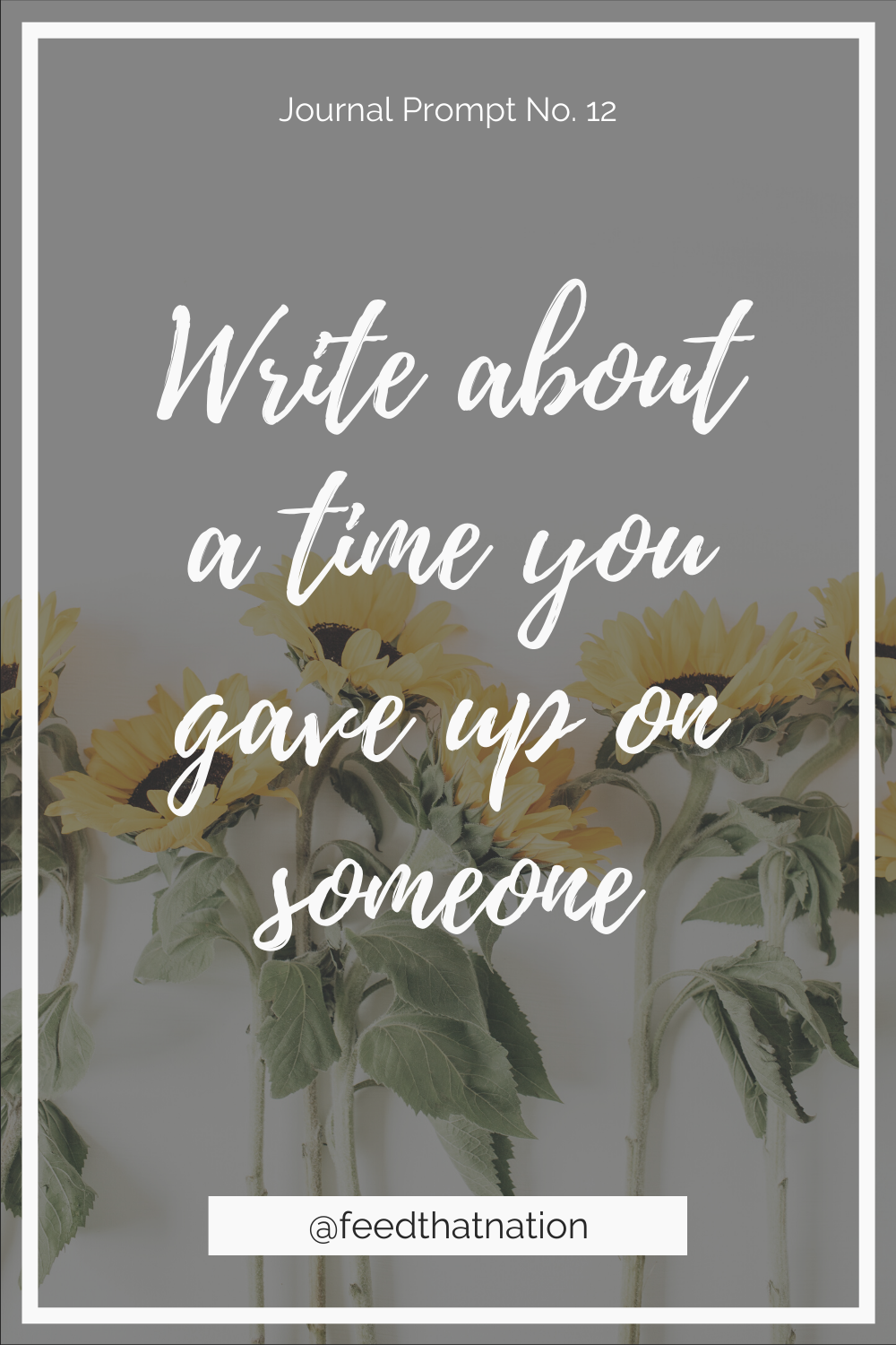 Write about a time you gave up on someone