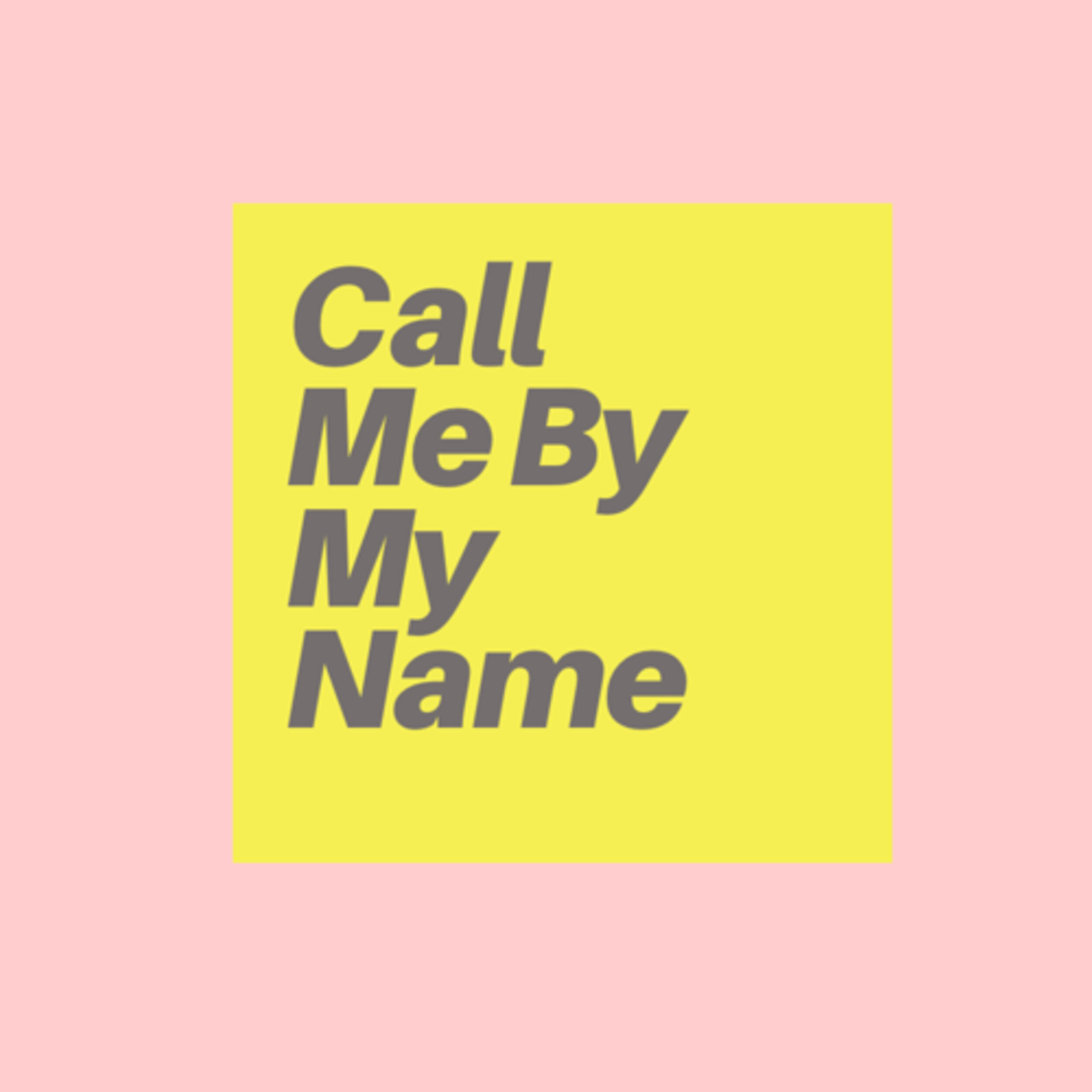 the call me by my name podcast cover art.