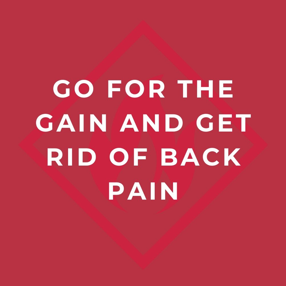 GO+FOR+THE+GAIN+AND+GET+RID+OF+BACK+PAIN.jpg