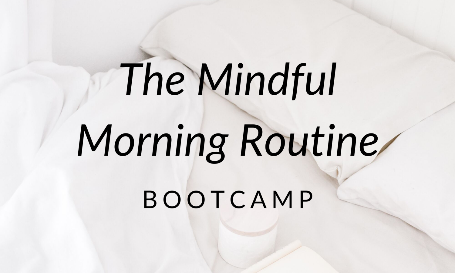 The Mindful Morning Routine Bootcamp BANNER.png