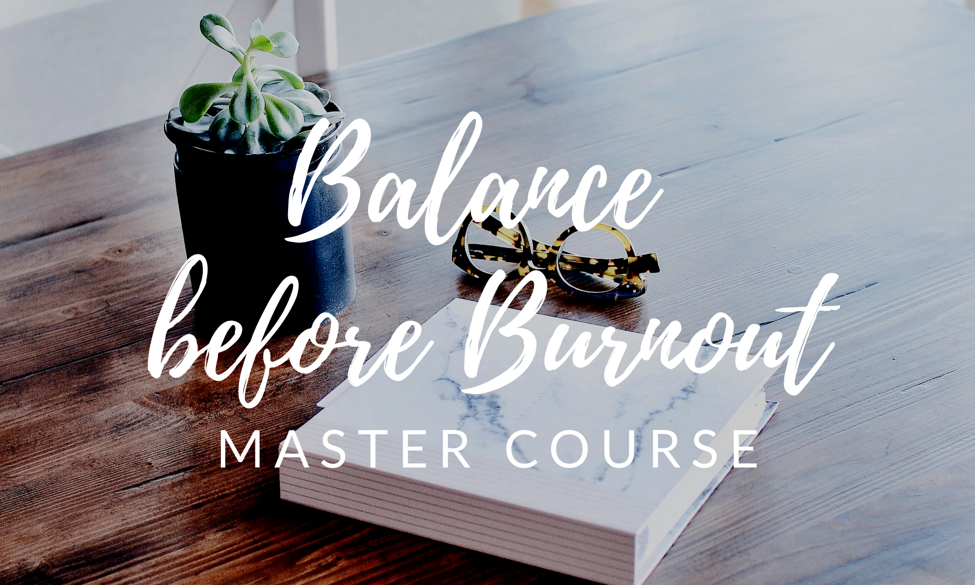 Balance before Burnout Course BANNER.png