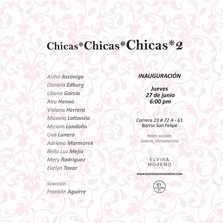 Chicas* Chicas*Chicas* - Galería Elvira MorenoCuraduría FRANKLIN AGUIRRE - Bogotá - Colombia.