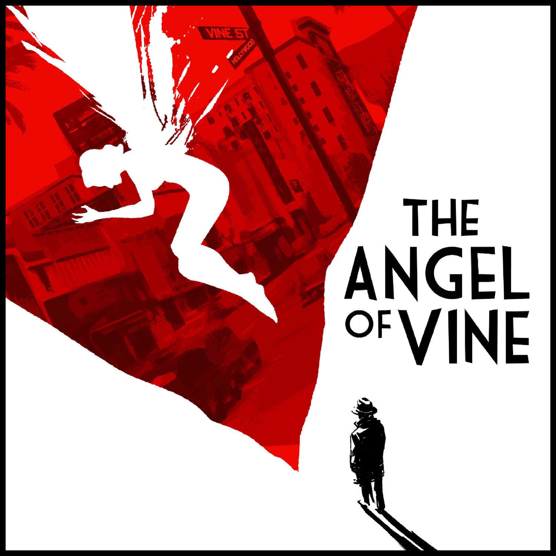 ANGEL OF VINE:  NARRATIVE PODCAST SERIES    Sound Designer, Sound Editor   Stitcher - Vox Populli - Lichen Lion