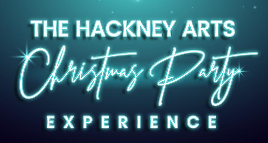 The Hackney Arts Christmas Party Experience.jpg
