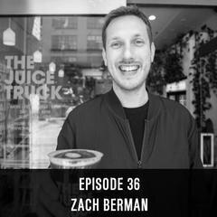 EP36-ZACHBERMAN_medium.jpg
