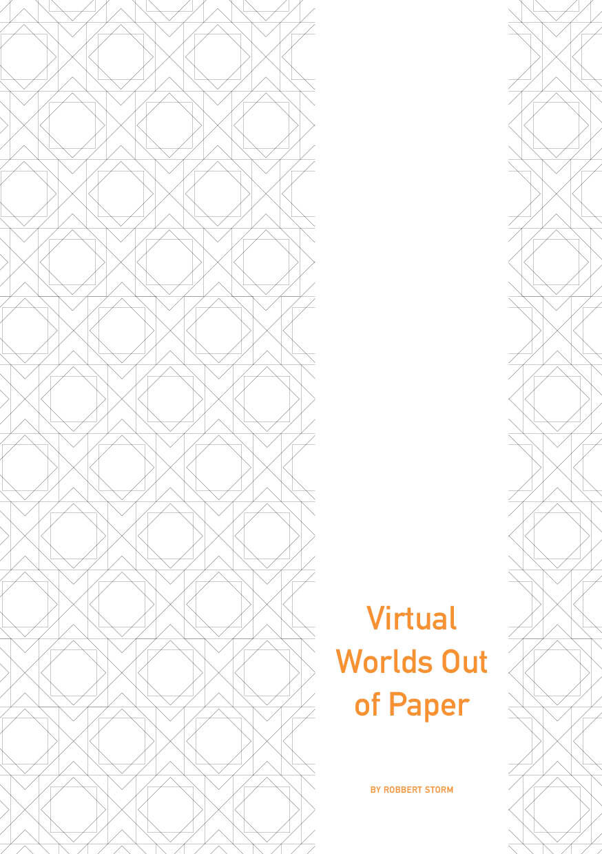 Virtual Worlds out of Paper