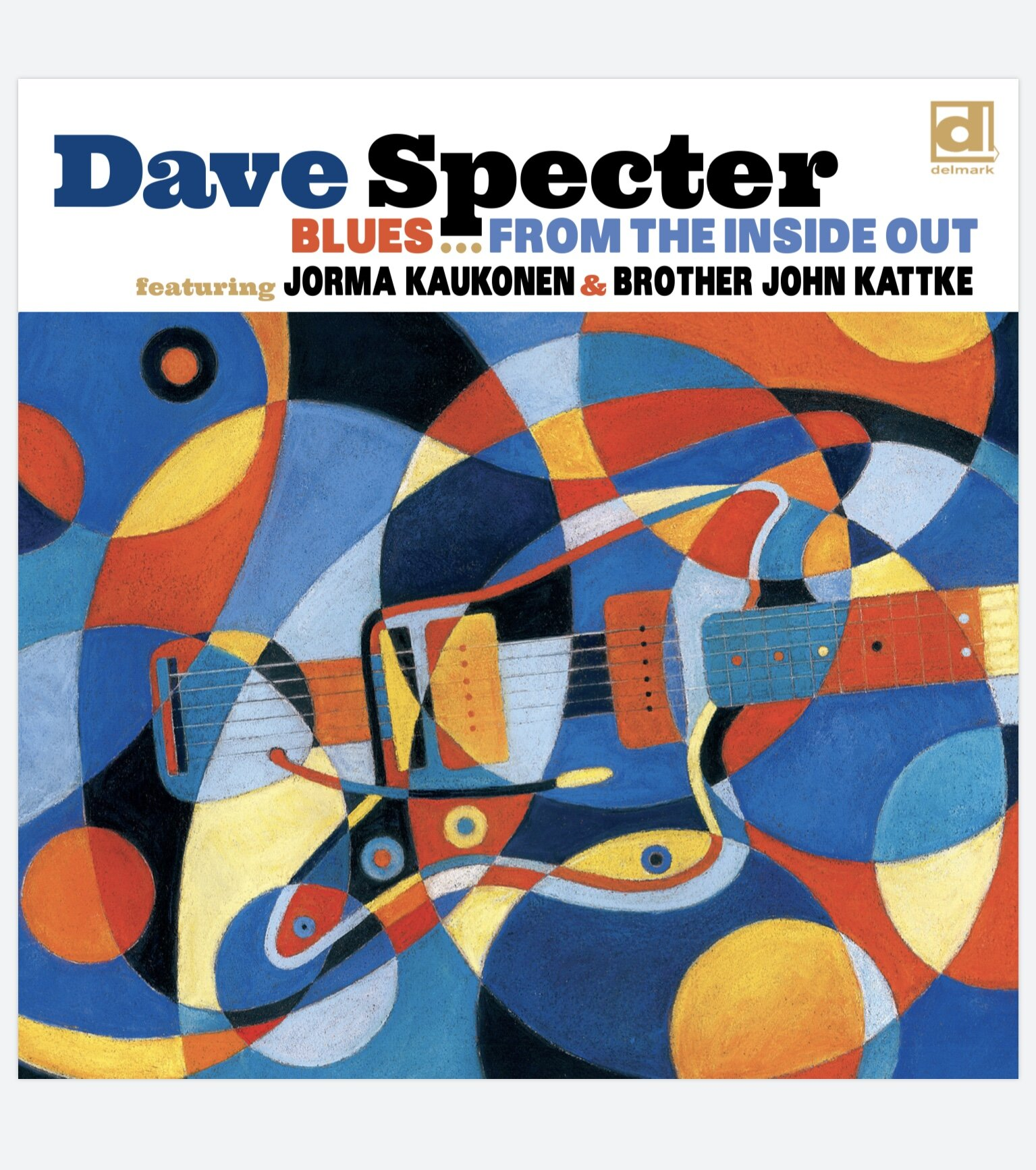 """BLUES FROM THE INSIDE OUT:CD & LP - Blues From The Inside Out is the most expressive project of Dave Specter's 35-year career. Featuring his debut as a vocalist, the album is an exciting and timely celebration of blues, soul, jazz, funk and gospel. These are fine times to hear Specter, an evolving artist who embraces growth and discovery.Blues From The Inside Out includes a guest appearance on guitar by Jorma Kaukonen of Jefferson Airplane/Hot Tuna fame, who also co-wrote one of the album's 12 original tunes. Specter wrote the uplifting soul anthem for change """"March Through the Darkness,"""" he takes a deep dive into Meters-Neville Brothers inspired rhythms with the instrumental """"Sanctifunkious"""" and sings on the blues shuffle title track. Besides Kaukonen, Specter recruited the Chicago-based Liquid Soul horns and Latin-percussion ace Ruben Alvarez, each playing on three tracks."""