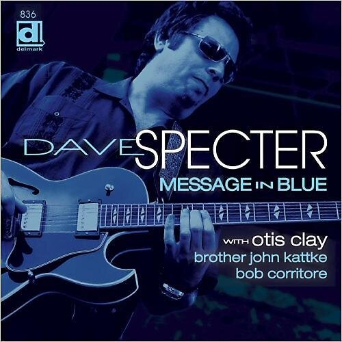 """MESSAGE IN BLUE:CD & LP - Dave Specter's 10th album, Message in Blue, is a soulful and compelling blend of Specter's original instrumentals along with powerful blues/R&B vocals. Soul legend Otis Clay makes his Delmark debut as special guest on three songs including a re-make of the classic """"Got To Find A Way"""" with Willie Henderson and the Chicago Horns, The Falcons' """"I Found A Love"""" (complete with Specter nod to Robert Ward playing through a Magnatone amplifier) and a tribute to the late Bobby """"Blue"""" Bland, """"This Time I'm Gone For Good"""". Brother John Kattke is on keyboards and vocals while harp ace Bob Corritore guests on two Specter originals. From tough and tone-full Chicago blues guitar to soul-jazz grooves and funky R&B, Message in Blue is sure to satisfy!"""