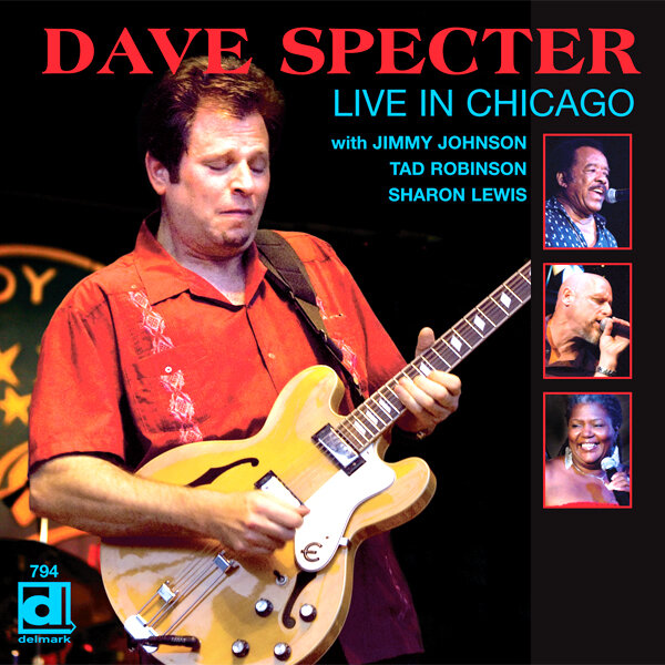 DAVE SPECTER LIVE IN CHICAGO: CD & DVD - Recorded live at Buddy Guy's Legends and Rosa's Blues Lounge, Live In Chicago features special guests Jimmy Johnson, Tad Robinson and Sharon Lewis. The CD contains four instrumentals and two songs by each of the guest vocalists, while the DVD has three vocals by each.