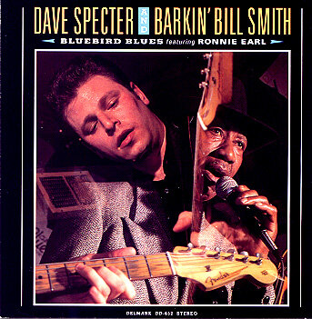BLUEBIRD BLUES - Dave Specter and Barkin' Bill Smith will be unfamiliar names to most listeners (as of the release of this album). But the music the two of them generate along with Ronnie Earl, Deitra Farr, and the Bluebirds is a lot of blues, and its contributors all deserve the notice and enjoyment which this set should bring to the creators and listeners respectively