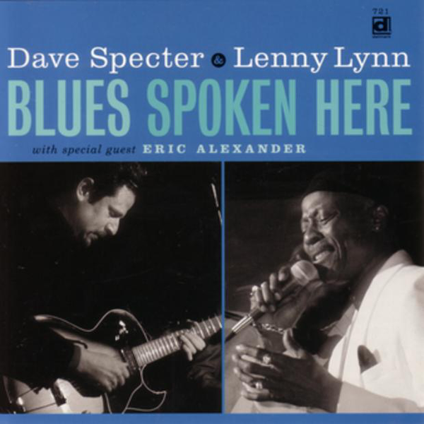 """BLUES SPOKEN HERE - Guitarist Dave Specter has always had good singers with him on his Delmark albums and Blues Spoken Here introduces Lenny Lynn. Similar to a previous Specter cohort Barkin' Bill, Lynn has been influenced by Joe Williams (the one who sang with Count Basie) and Brook Benton. Their voices all have that deep, warm sound and Lenny also has that jazz sensibility apparent on the tracks """"Listen Here"""" and """"Moanin'"""". With four albums of his own, tenor saxophonist Eric Alexander is Delmark's most popular jazz artist. He's featured here on four tracks and knows Lenny from his early days of professional playing — Lenny actually gave Eric his first gig! This one is hot off the presses; both the studio performances and the two live tracks from Buddy Guy's Legends blues club were recorded the last week of January, '98."""