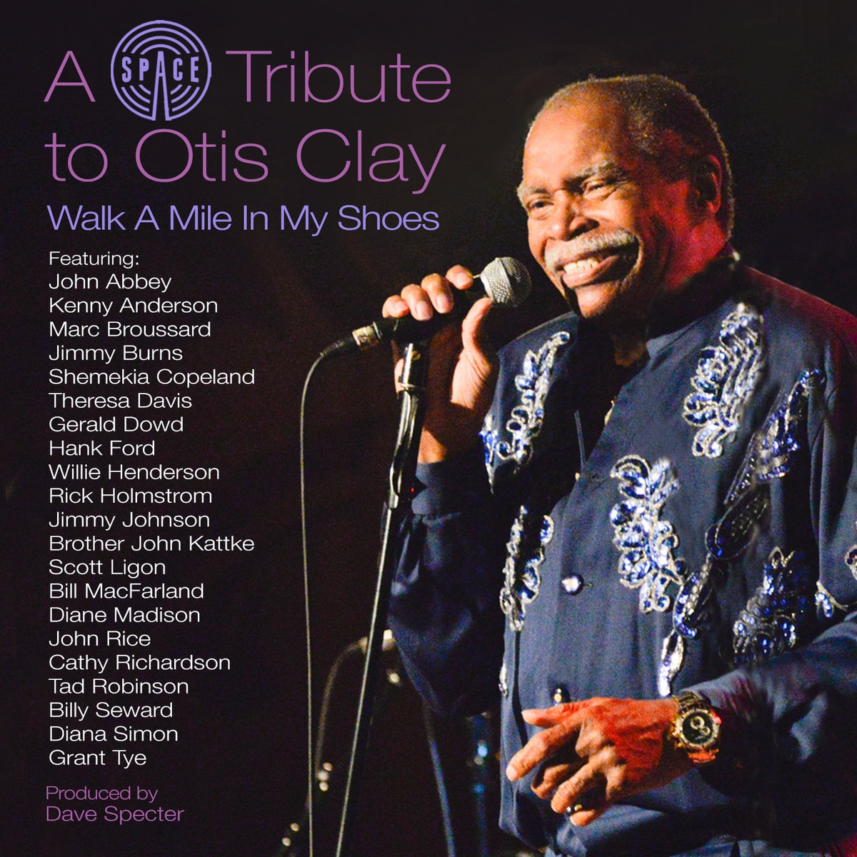 WALK A MILE IN MY SHOES - Otis Clay graced the stage at SPACE many times over the years, performing a number of unforgettable shows with his wonderful stage presence, deep soul intensity and great bands. He passed away suddenly in January 2016 and we've been working hard at the SPACE recording studios this year on a tribute in his memory. The tribute single features 21 musicians including many who performed and recorded with Otis.