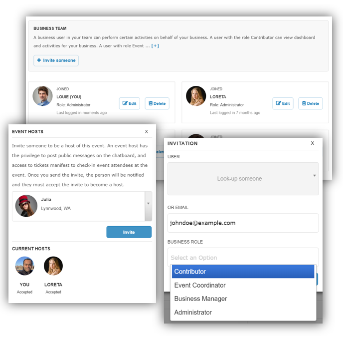 Team Members - Share the responsibility, Add as many Team Members to your Business Account as neededSelect appropriate role for each team member -Administrator, Business Manager, Event Coordinator and ContributorInvite Event Hosts on-demand or add them to the team for repeat engagement