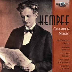 WILHELM KEMPFF / CHAMBER MUSIC   With  Quartetto Raro   Brilliant Classics 2018