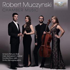 ROBERT MUCZYNSKI / CHAMBER MUSIC   With  Ensemble Accendo   Brilliant Classics 2017