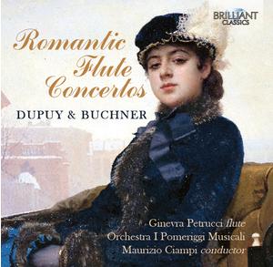 ROMANTIC FLUTE CONCERTOS / DUPUY, BUCHNER   With  I Pomeriggi Musicali   Brilliant Classics 2015