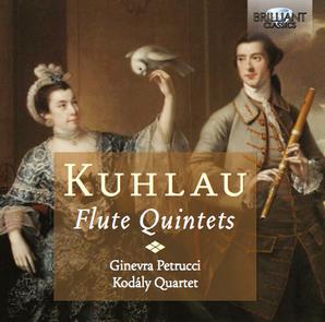 KUHLAU / FLUTE QUINTETS   With  Kodály Quartet   Brilliant Classics 2013